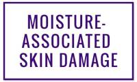 MOISTURE-ASSOCIATED SKIN DAMAGE - Wounds treated at Valley Wound Care Specialists