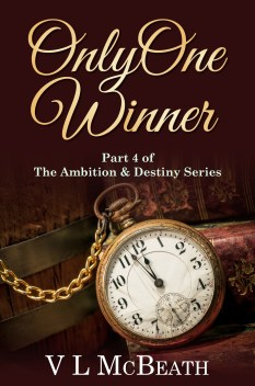 Only One Winner Part 4 of the Ambition & Destiny Series
