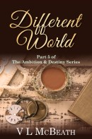 Different World Part 5 of The Ambition & Destiny Series