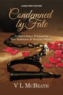 The Ambition & Destiny Series Large Print Edition of Condemned by Fate