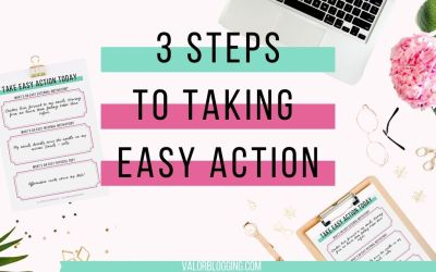3 Steps to Taking Easy Action