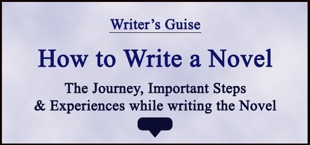 How to write a Novel, Writing a Novel, write novel. writer's guide