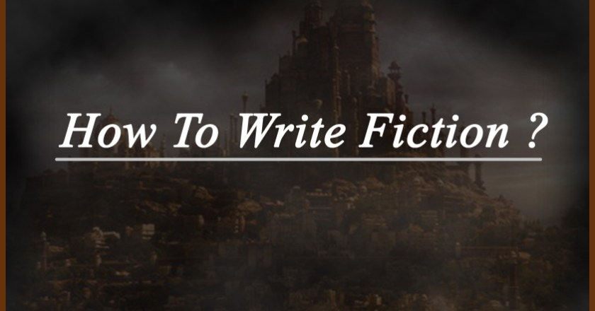 How To Write Fiction?