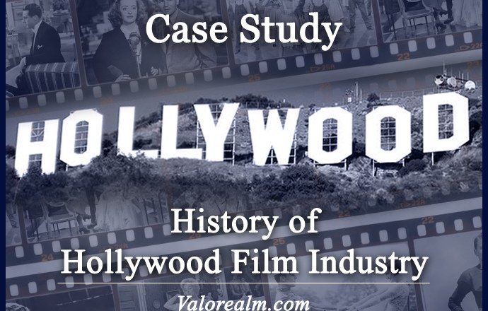 History of Hollywood Film Industry : Case Study