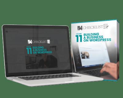IM CHECKLIST VOLUME 11: BUILDING A BUSINESS ON WORDPRESS