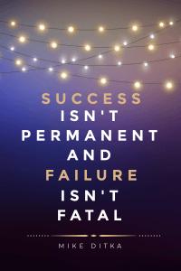 success isn't permanent and failure isn't fatal