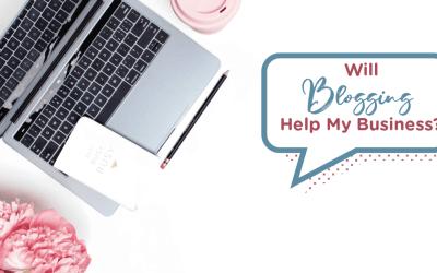 Will Blogging Help My Business?