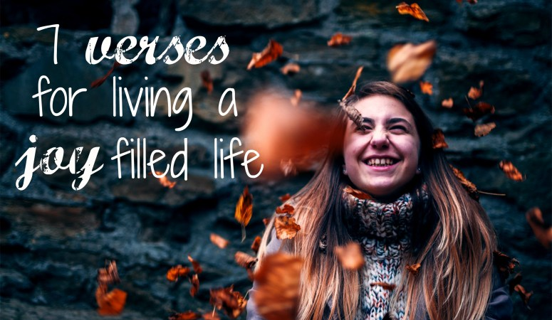 7 Verses For Living A Joy Filled Life