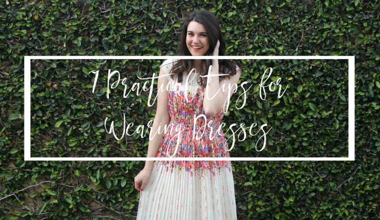 7 practical tips for wearing dresses