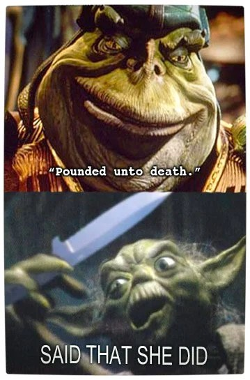 Vamers - Humour - Said That She Did - A Meme By Yoda - Pounded