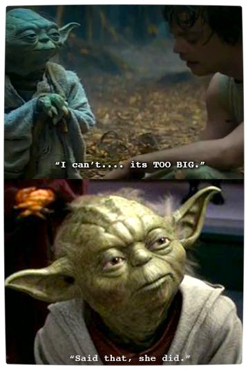 Vamers - Humour - Said That She Did - A Meme By Yoda - Too Big