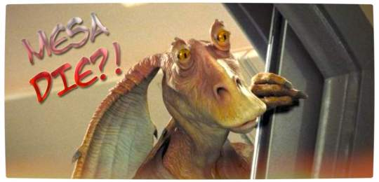 Vamers - FYI - Movies - Jar Jar Binks was Meant to Die in The Phantom Menace - Jar Jar Binks Mesa Die