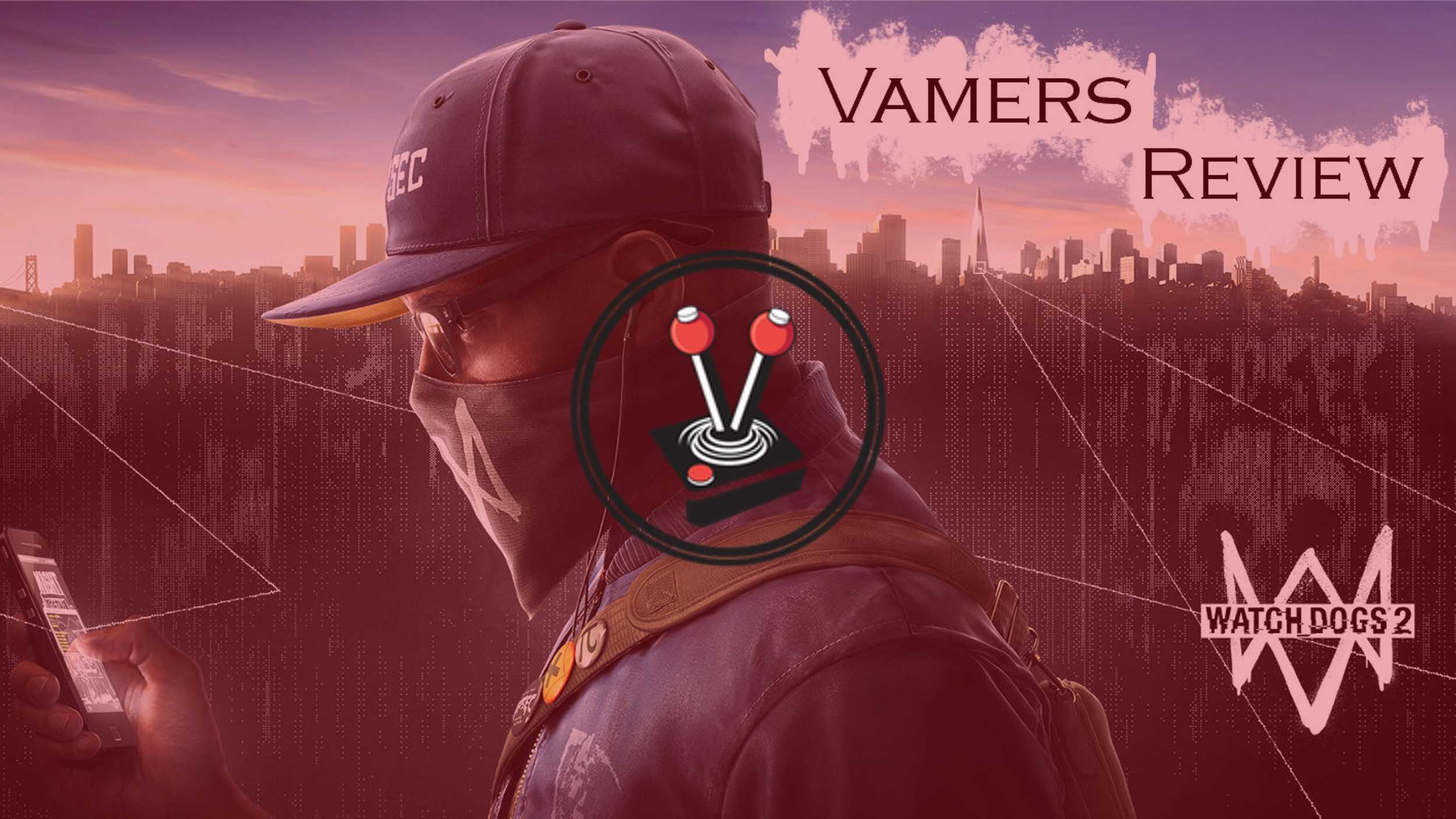 Watch Dogs 2 is a Wonderful Mess of Memes, and it is Amazing [REVIEW]