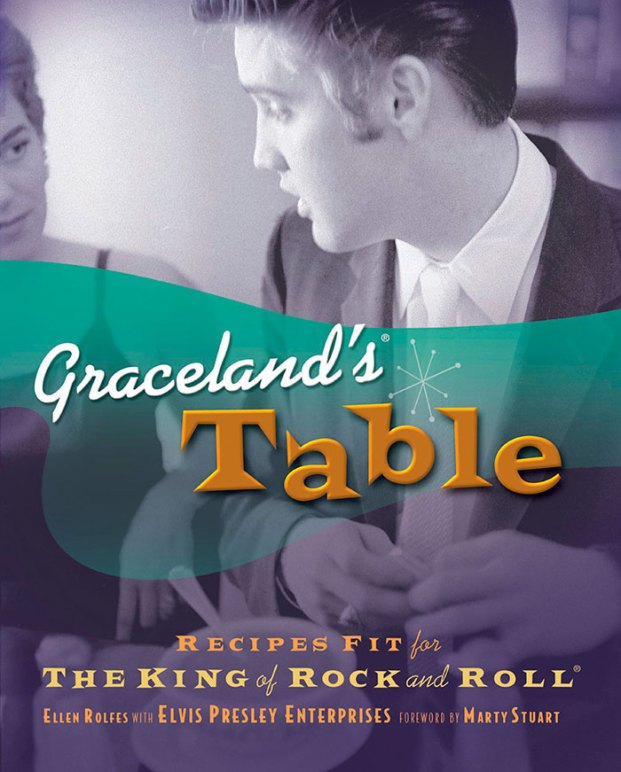 Capa do livro:Graceland's Table: Recipes and Meal Memories Fit for the King of Rock and Rolll
