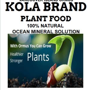 V I  Ormus KOLA Brand Plant Food