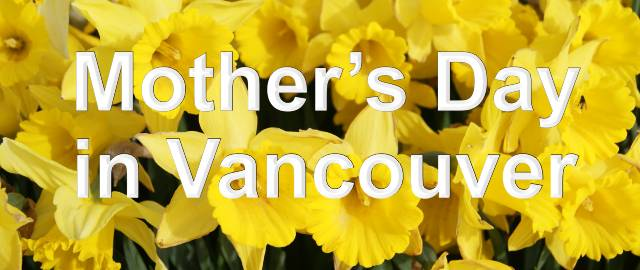 Mother's Day in Vancouver