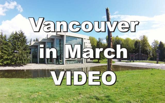 Vancouver in March Video
