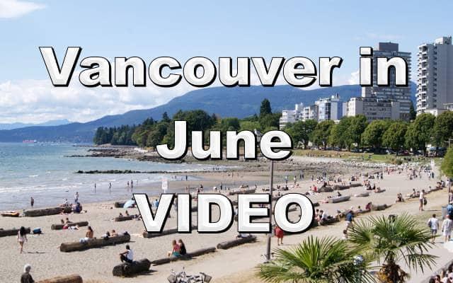 Vancouver in June Video