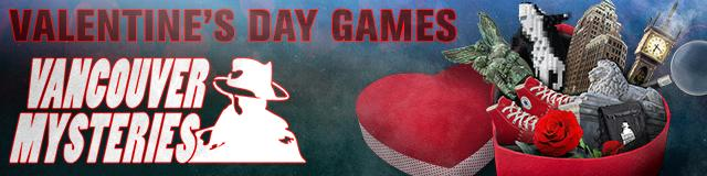 Vancouver Mysteries' Valentine's Day Games