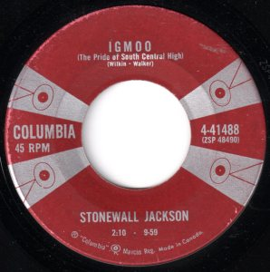 Stonewall Jackson - Igmoo(The Pride Of South Central High) 45 (Columbia Canada).jpg