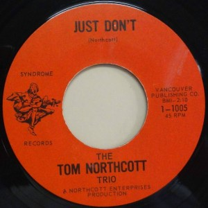 Tom Northcott Trio - Just Don't 45 (New Syndrome Canada) (2).jpg