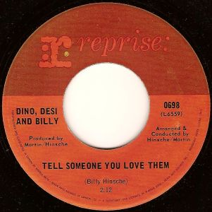 Tell Someone You Love Them by Dino, Desi and Billy