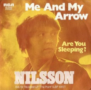 Me And My Arrow by Nilsson