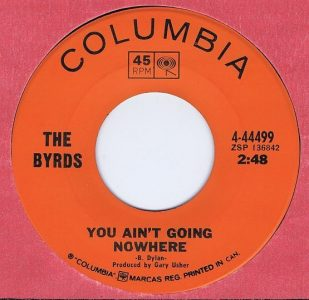 You Ain't Going Nowhere by The Byrds