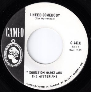 Question Mark & The Mysterians - I Need Somebody 45 (Cameo Canada)