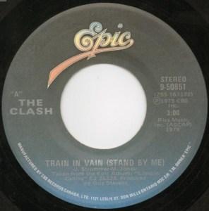 Clash - Train In Vain 45 (Epic Canada)