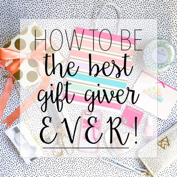how to be the best gift giver
