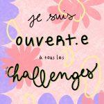 Ouverte aux challenges – Print Edition Limitée
