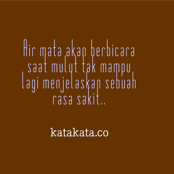 Kata Kata Mutiara Sedih  Daily Inspiration Quotes