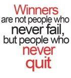 winners-are-not-people-who-never-fail-but-people-who-never-quit