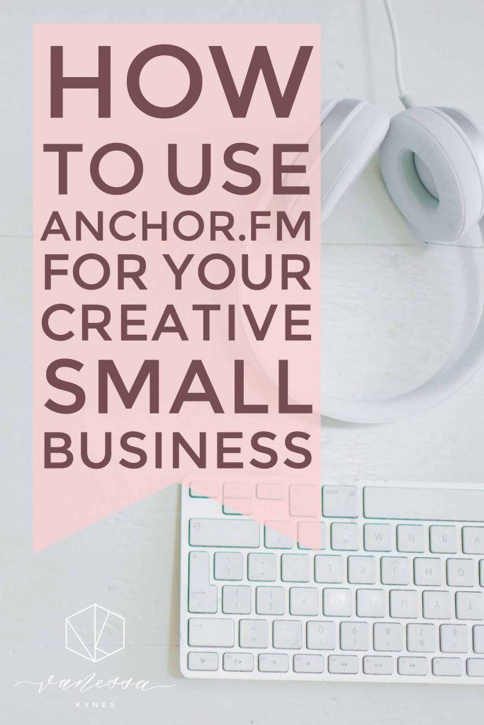 How to use anchor.fm for your business