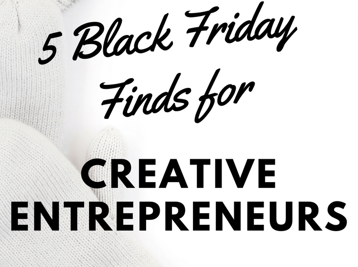 Are you a creative entrepreneur? I'm sharing my favorite Black Friday Finds to grow and up-level your creative business. These tools are great resources for your small business with holiday promotion prices. #creativeentrepreneur #blackfriday #smallbusiness #entrepreneur