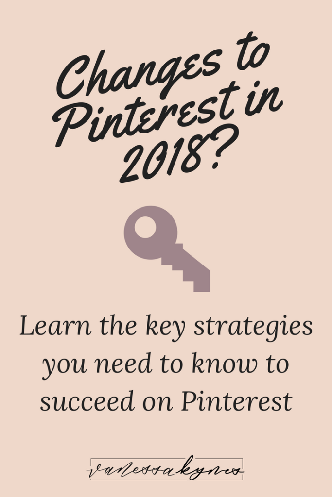 Pinterest as a platform is always changing and evolving. It's important to know which Pinterest marketing strategies are in and which strategies are outdated. In this blog post, I'm sharing the important changes to Pinterest in 2018.