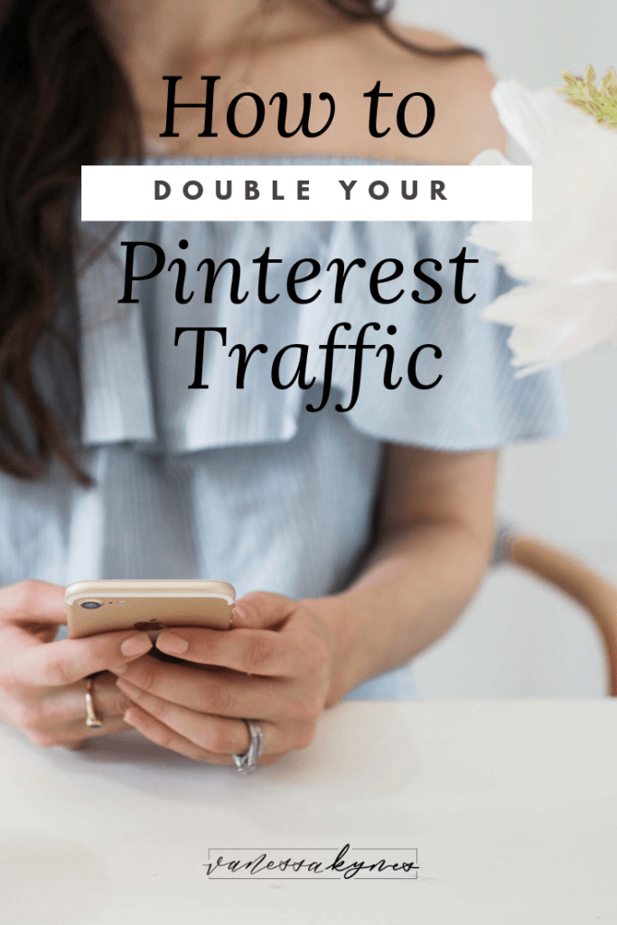 How to Double your Pinterest Traffic-Vanessa Kynes