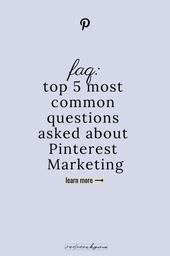 5 top FAQ about Pinterest Marketing - Vanessa Kynes