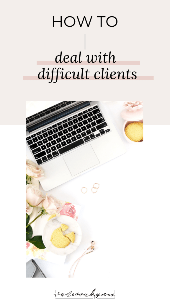 How to deal with difficult clients - Vanessa Kynes