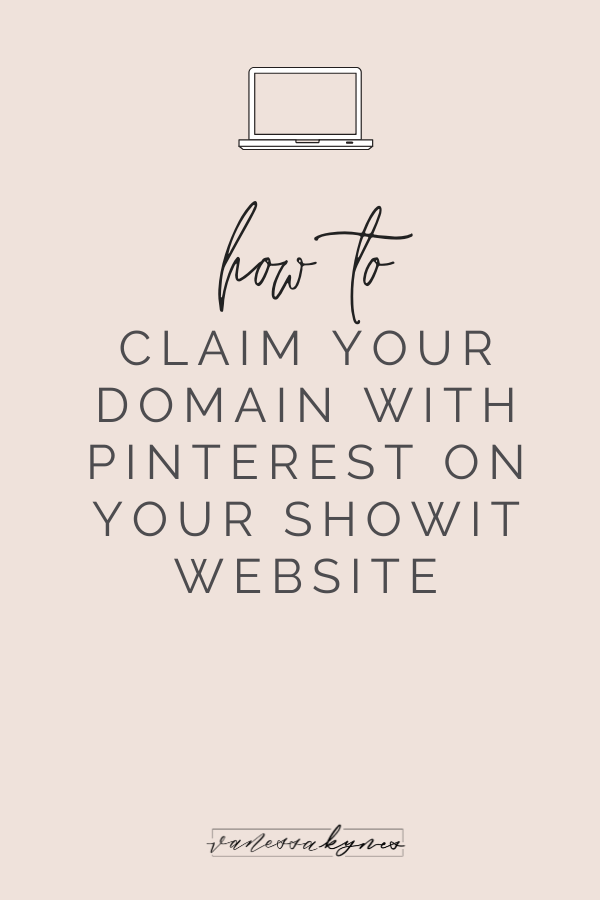 how to claim your website on Pinterest with Showit- Vanessa Kynes