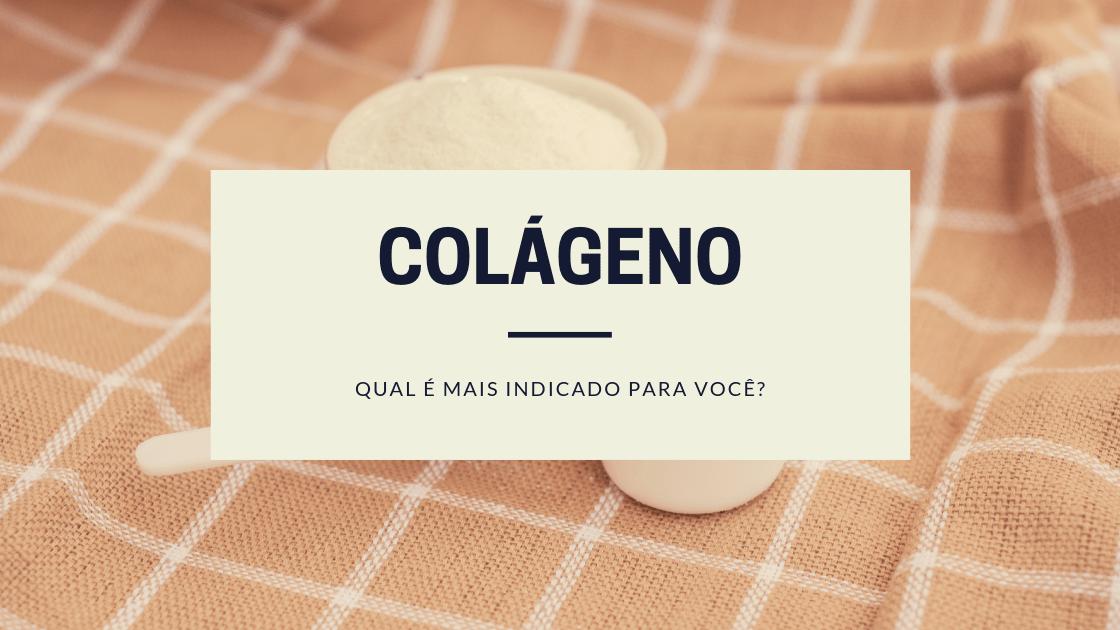 Imagem de fundo com o suplemento colágeno em pó, com um texto a frente: Colágeno, qual é o melhor colágeno para você? Você conhece todos os tipos de colágenos para tomar?