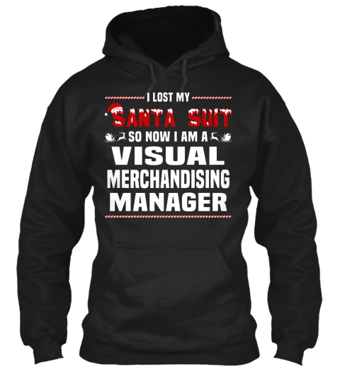 Visual Merchandising Manager  I LOST MY SANTA SUIT SO NOW
