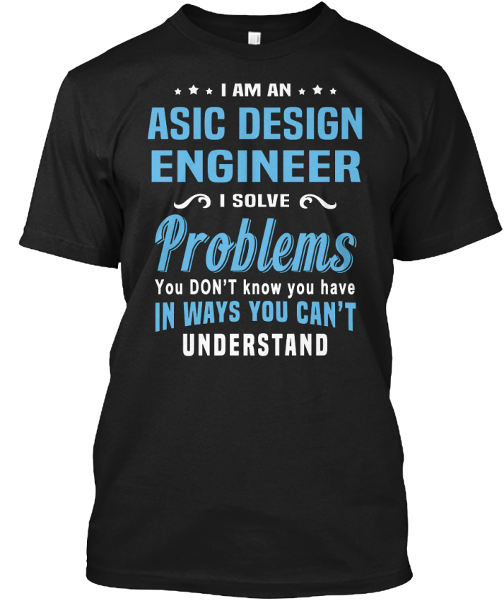 Trendy Asic Design Engineer  I Am An Solve Problems Hanes Tagless Tee TShirt  eBay