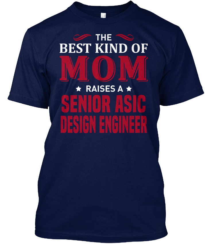 Fun Senior Asic Design Engineer  The Best Kind Of Mom Hanes Tagless Tee TShirt  eBay