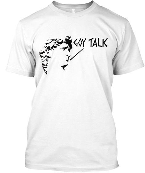 Goy Talk White Maglietta Front