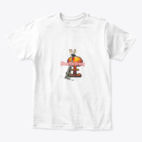 11/3 Seattle Strong, Space Needle Nuke White T-Shirt Front