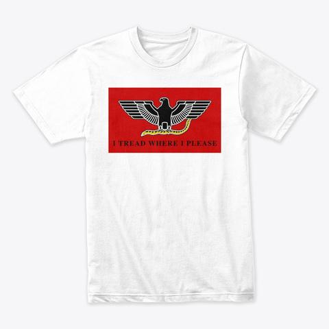 I Tread Where I Please White T-Shirt Front