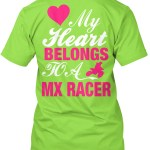 Motocross Girlfriend Wife Mom Apparel My Heart Belongs To A Mx Racer Products From Moto Mom Clothing