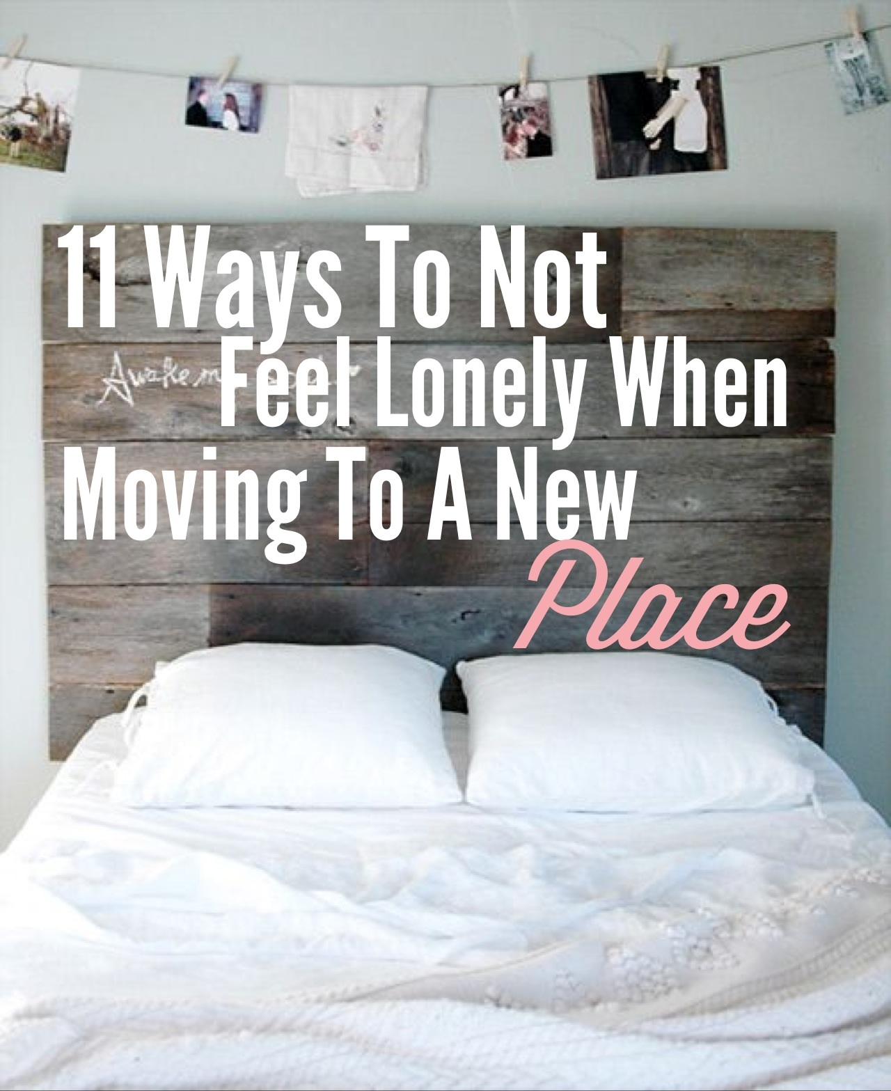 11 Ways To Not Feel Lonely When Moving To A New Place